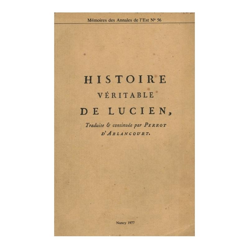 Histoire véritable de Lucien traduite et continuée par Perrot d'Ablancourt
