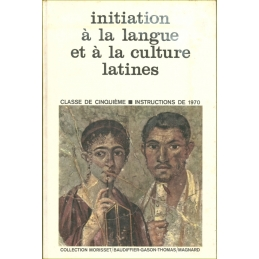 Initiation à la langue et à la culture latines. Classe de cinquième