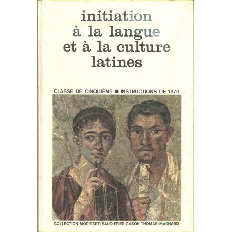 Initiation à la langue et à la culture latines. Classe de cinquième