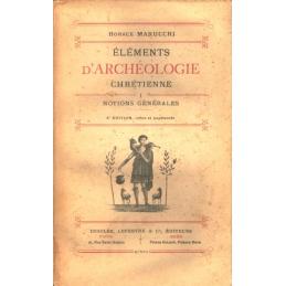 Eléments d'archéologie chrétienne, tomes I, II, III