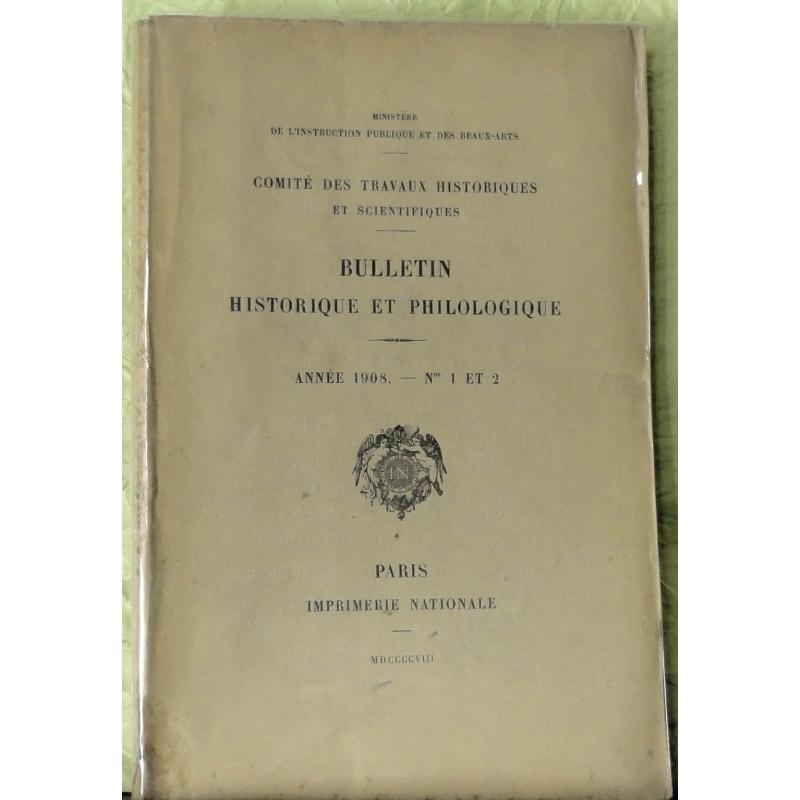 Bulletin philologique et historique (jusqu'à 1715) du Comité des travaux historiques et scientifiques - Année 1908