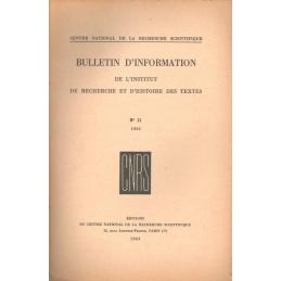 Bulletin d'information de l'Institut de recherche et d'histoire des textes n° 11. 1962