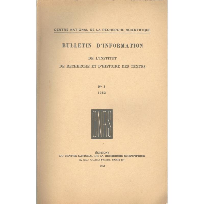 Bulletin d'information de l'Institut de recherche et d'histoire des textes n° 2. 1953