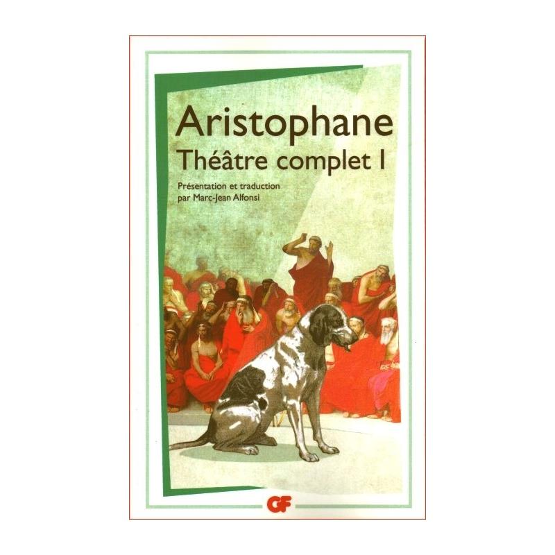 Théâtre complet I : Les Acharniens, Les Cavaliers, Les Nuées, Les Guêpes, La Paix