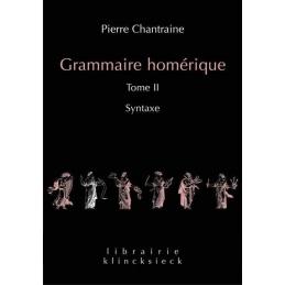 Grammaire homérique. Tome II : Syntaxe