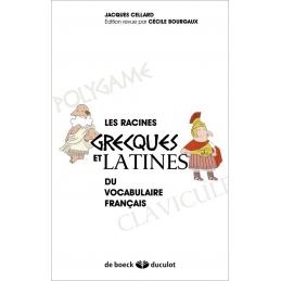 Les racines grecques et latines du vocabulaire français