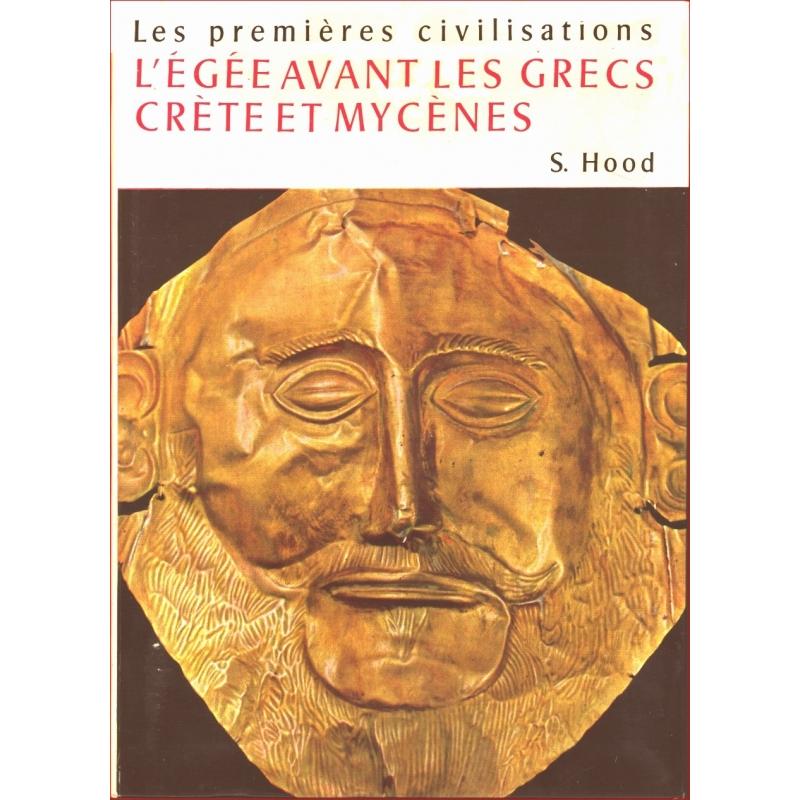 L'Egée avant les Grecs. Crète et Mycènes