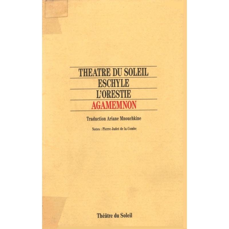 Théâtre du Soleil. Eschyle : L'Orestie, Agamemnon