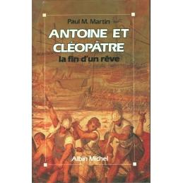 Antoine et Cléopâtre la fin d'un rêve