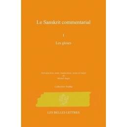 Sanskrit commentarial. Tome I : Les gloses