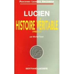 Lucien : Histoire véritable, livres I et II