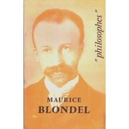 Maurice Blondel.  Sa vie, son œuvre avec un exposé de sa philosophie