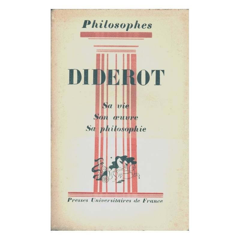 Diderot. Sa vie, son œuvre avec un exposé de sa philosophie