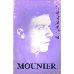 Mounier. Sa vie, son œuvre avec un exposé de sa philosophie