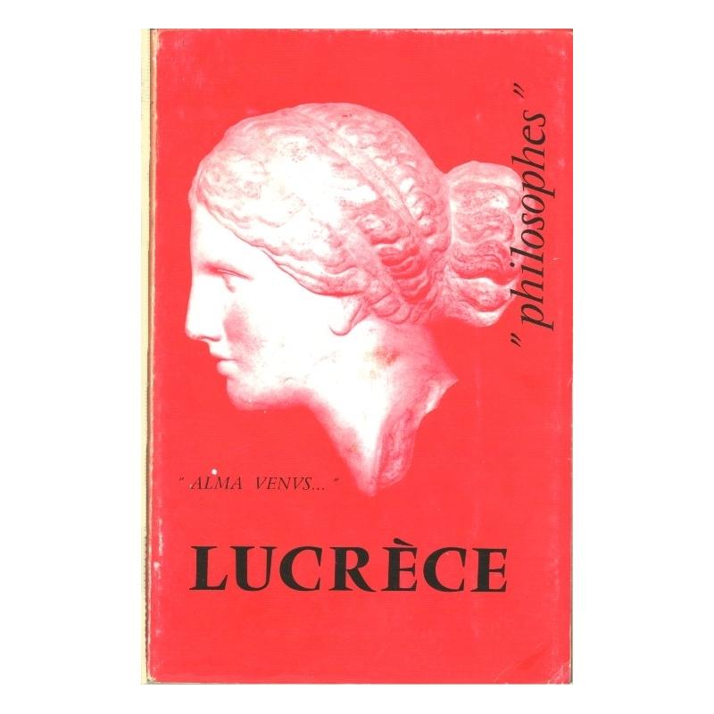 Lucrèce. Sa vie, son œuvre avec un exposé de sa philosophie