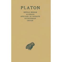 Œuvres complètes tome I : Introduction, Hippias mineur, Alcibiade, Apologie de Socrate, Euthyphron, Criton