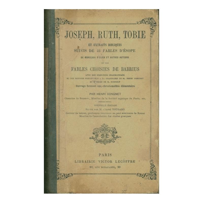 Joseph, Ruth, Tobie et extraits bibliques. Suivis de 46 fables d'Esope...