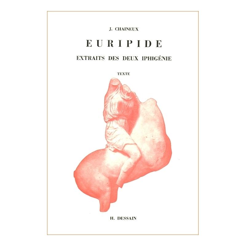Euripide : Extraits des deux Iphigénie. I : Texte. II : Préparation