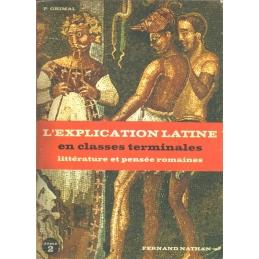 L'explication latine en classes terminales, tome II : Textes littéraires. Littérature et pensée romaines