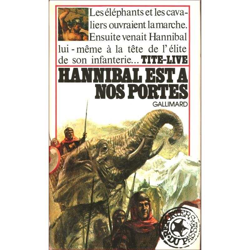 Hannibal est à nos portes. Extraits de l'«Histoire romaine»