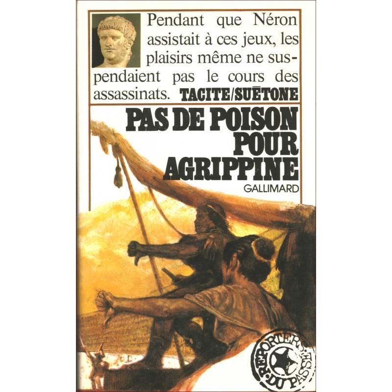 Pas de poison pour Agrippine. Extraits des «Annales» de Tacite...
