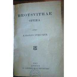 Hrotsvithae Opera edidit Karolus Strecker