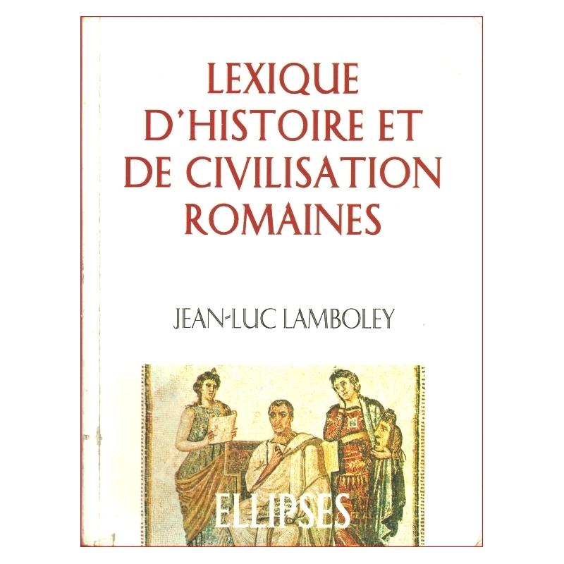 Lexique d'histoire et de civilisation romaines