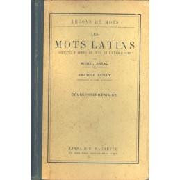Les mots latins groupés d'après le sens et l'étymologie. Cours intermédiaire.