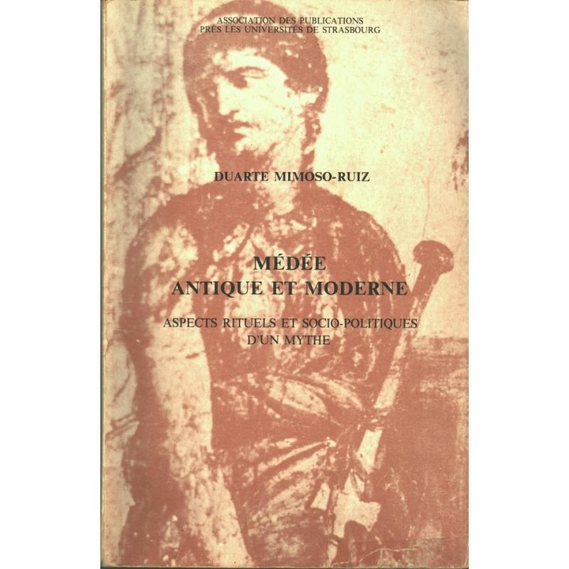 Médée antique et moderne. Aspects rituels et socio-politiques d'un mythe