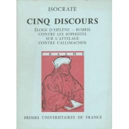 Cinq discours : Eloge d'Hélène, Busiris, Contre les sophistes, Sur l'attelage, Contre Callimachos