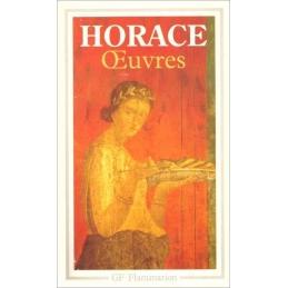 Œuvres. Odes - Chant séculaire - Epodes - Satires - Epitres - Art poétique