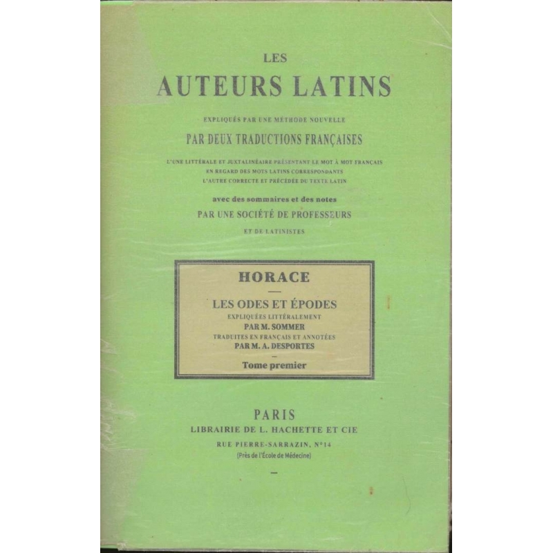 Les Odes et Epodes, tome premier. Les auteurs latins expliqués d'après une méthode nouvelle par deux traductions françaises