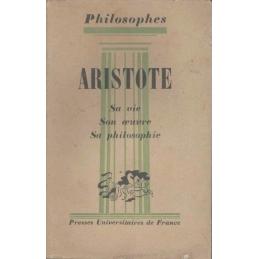 Aristote. Sa vie, son œuvre avec un exposé de sa philosophie