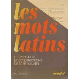 Les mots latins. Les 2500 mots et construction de base du latin