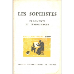 Les Sophistes. Fragments et témoignages