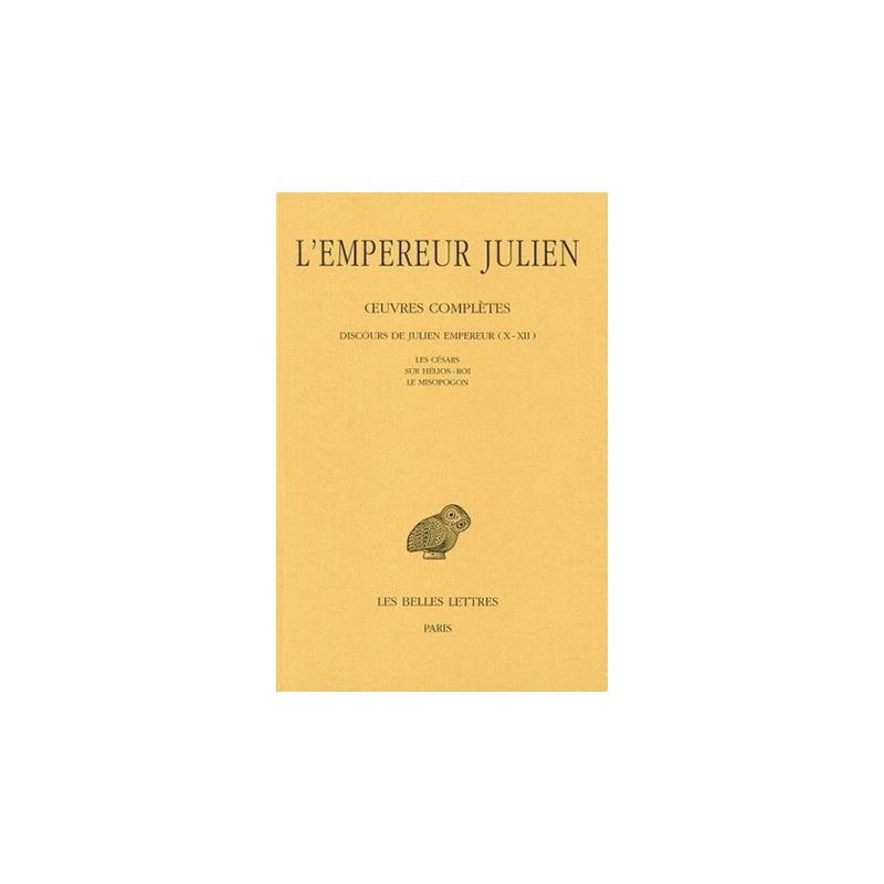 Œuvres complètes tome II, 2e partie : Discours de Julien Empereur