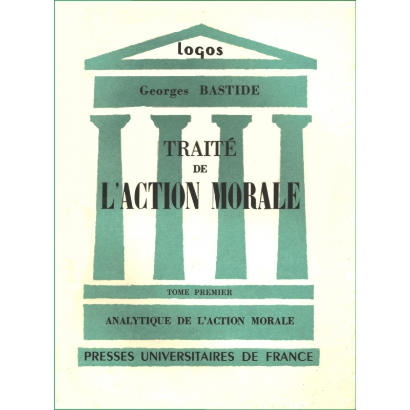 Traité de l'action morale. Tome 1