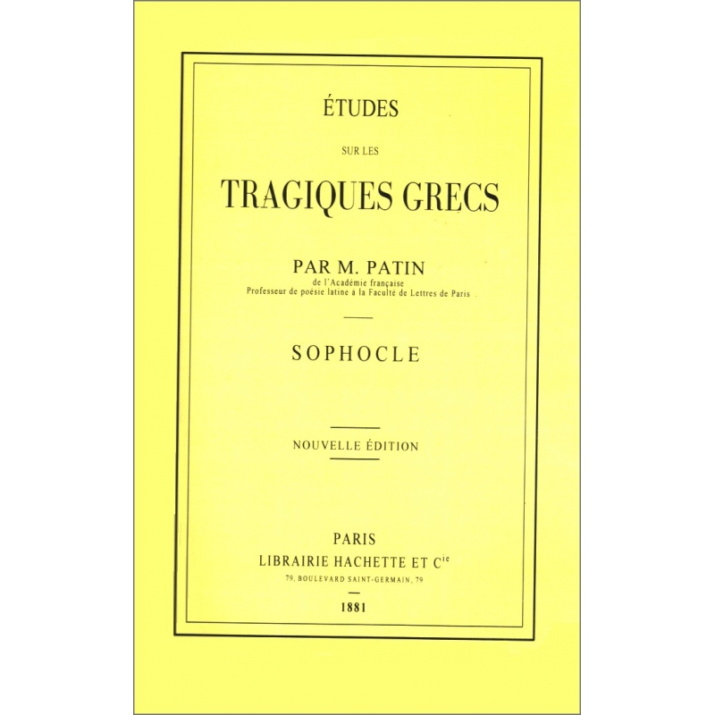 Études sur les tragiques grecs. Sophocle