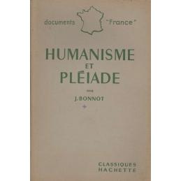 Humanisme et Pléiade. L'histoire. La Doctrine. Les Œuvres