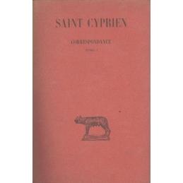 Correspondance. Tome I : Lettres I-XXXIX