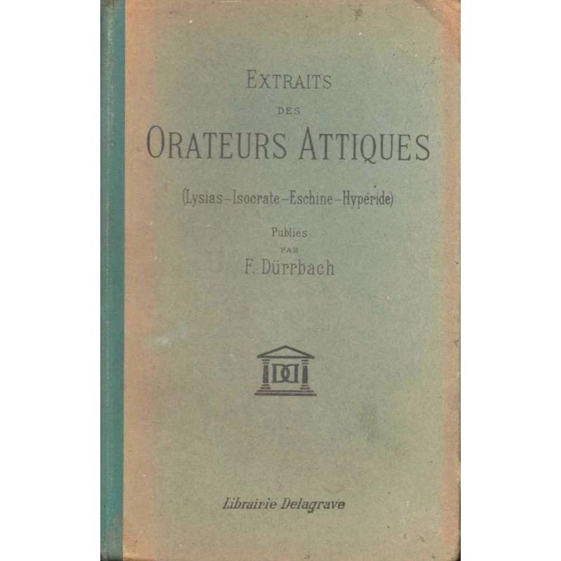 Extraits des orateurs attiques (Lysias-Isocrate-Eschine-Hypéride)