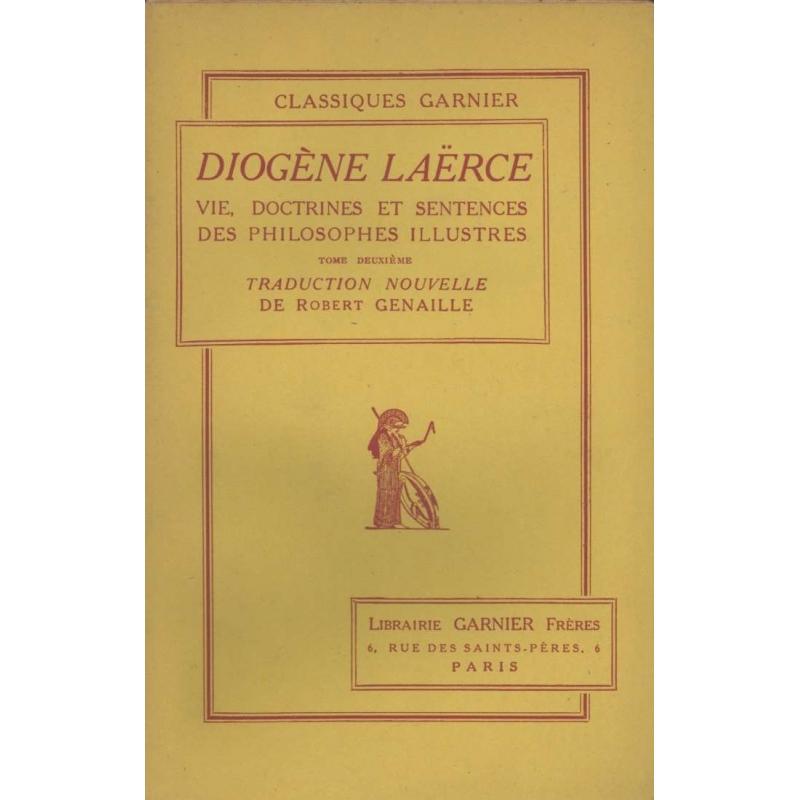 Vie, doctrine et sentences des philosophes illustres.  Tome deuxième