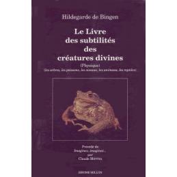 Le Livre des subtilités des créatures divines. Tome 2 : Les arbres, les poissons, les animaux, les reptiles