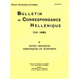 Bulletin de Correspondance Hellénique - CVII - 1983. II Notes critiques. Chroniques et rapports
