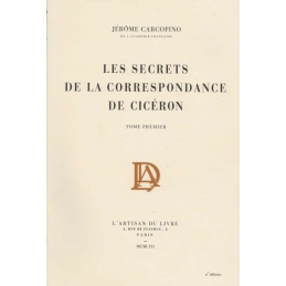 Les Secrets de la correspondance de Cicéron. Tome I