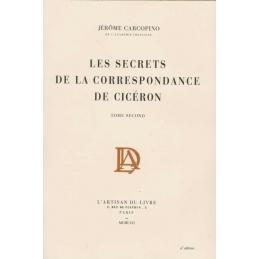 Les Secrets de la correspondance de Cicéron. Tome II