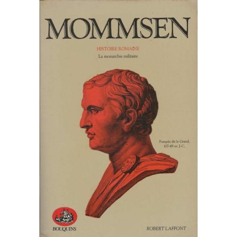 Histoire romaine. Livre V : La monarchie militaire. Livre VI : Les provinces sous l'empire