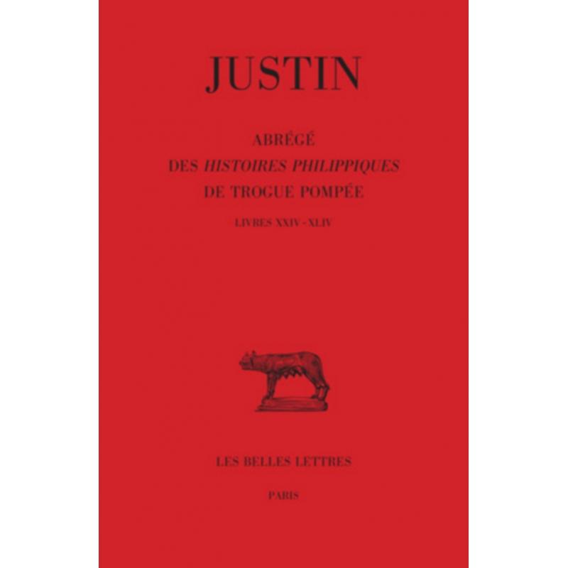Abrégé des Histoires Philippiques de Trogue Pompée. Tome III : Livres XXIV – XLIV