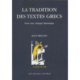 La tradition des textes grecs. Pour une critique historique