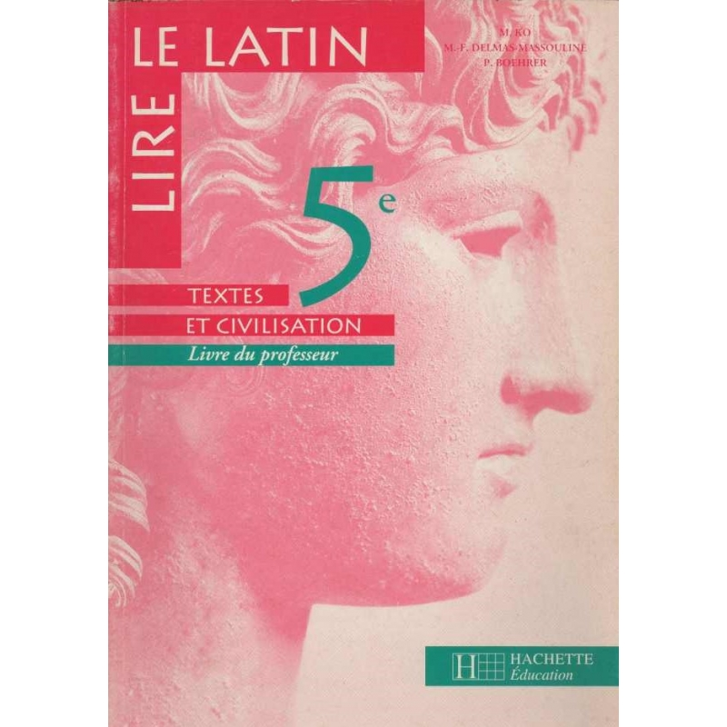 Lire le latin 5e - Textes et civilisation